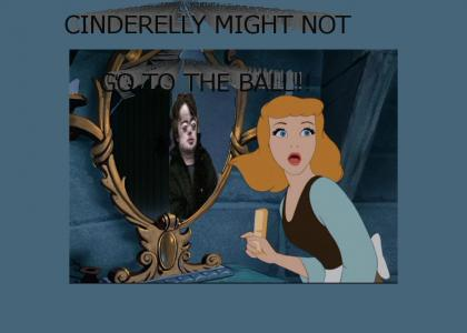 Cinderelly Might Not Go To The Ball....