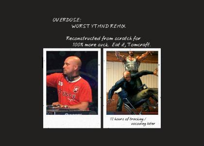 Overdose (Worst YTMND Remix)