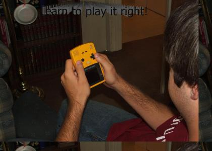 If you're gonna play the Gameboy