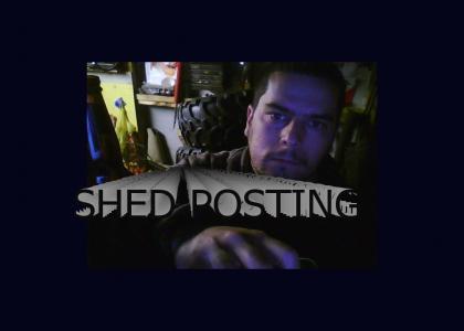 SHED POSTING