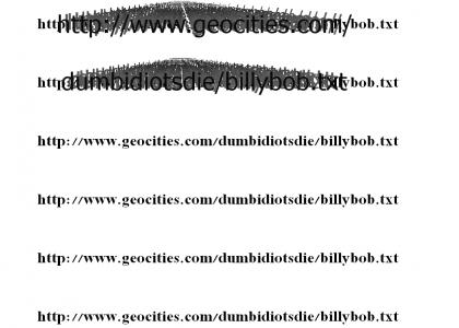 http://www.geocities.com/dumbidiotsdie/billybob.txt