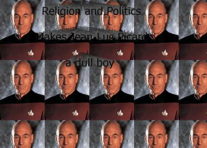Picard educates us on Religion and Politics