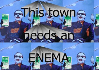 This Town Needs An Enema!