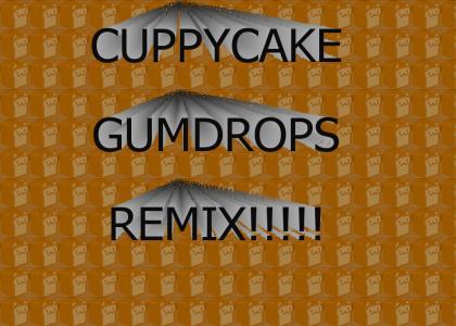 CUPPYCAKE GUMDROPS REMIX