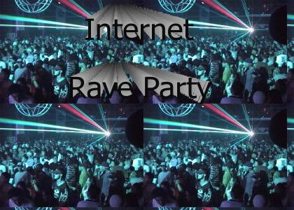 Internet Rave Party