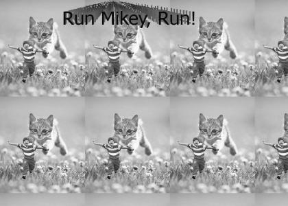 Run Mikey, Run!
