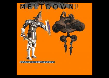 DLTMND: Oh shit, Meltdown! (FFXI, see discription)