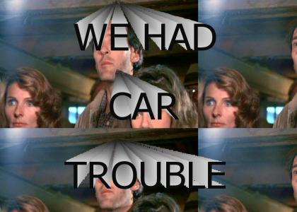 We had car trouble (Troll 2)