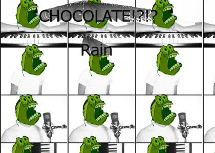 CHOCOLATE!?!?rain