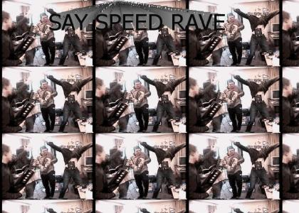 SPEED RAVE