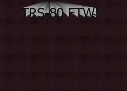 TRS-80 FTW!