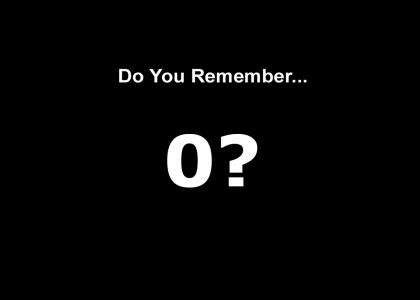 Do you remember 0? (update)