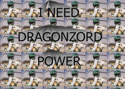 I Need Dragonzord Power!
