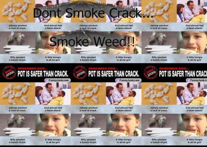 dont smoke crack