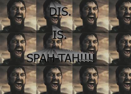DIS. IS. SPAH-TAH!!!!