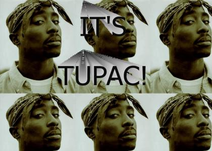 It's Tupac!