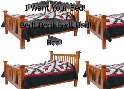 I Want Your Bed