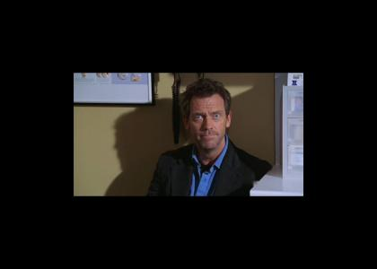 House M.D. stares into your soul.