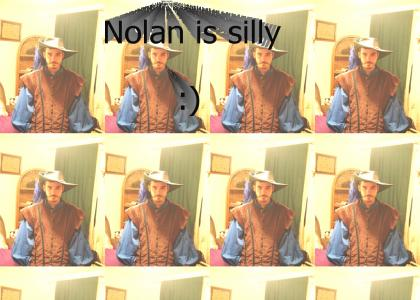 Nolan is silly! Now with viewable picture!