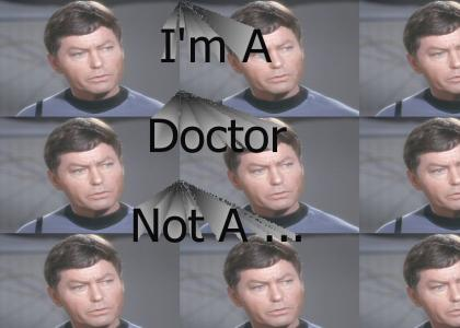 I'm A Doctor Not A...(update)