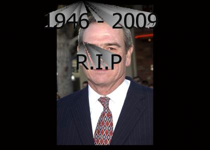 R.I.P Tommy Lee Jones