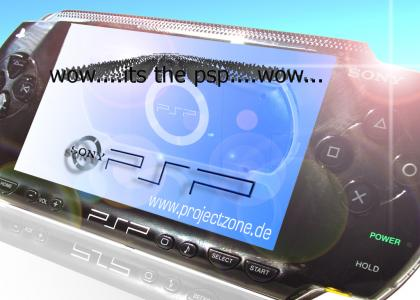 PSP....Oh my god!