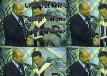 Doctor Phil... Is a Doctor?