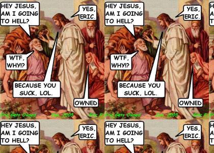Jesus Confirms Eric's Damnation