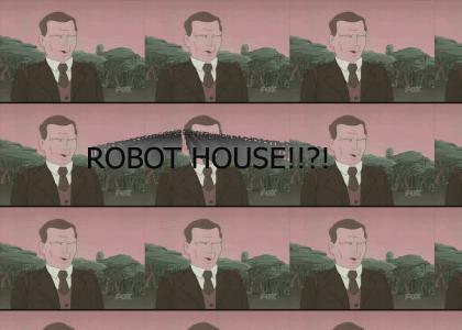 ROBOT HOUSE!?!!