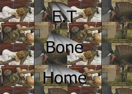 E.T. bone home