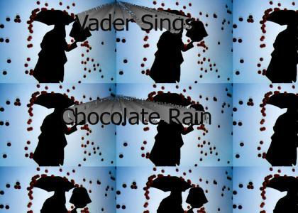 Vader Sings Chocolate Rain