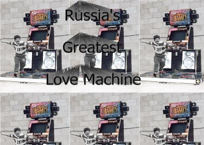 RUSSIA'S GREATEST LOVE MACHINE