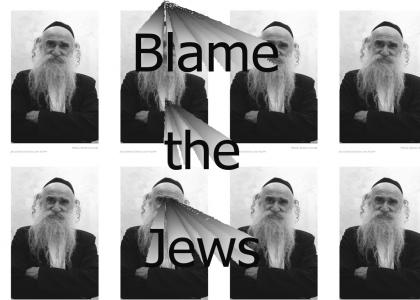 Blame the Jews