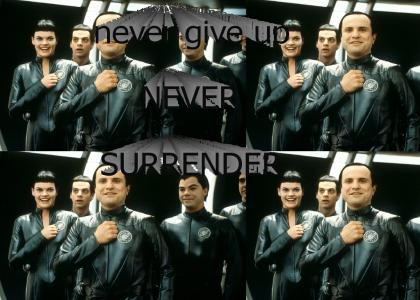 Never give up, never surrender!