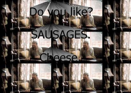 Do you like...SAUSAGES!?