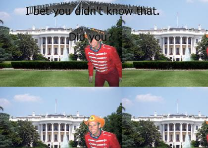 I could be living in the white house