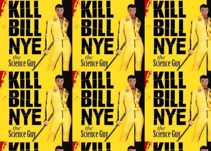 Kill Bill Nye