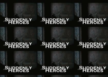 Suddenly Heroes
