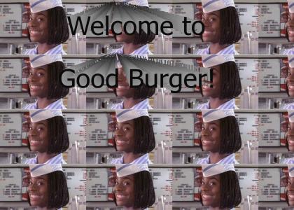 Good Burger!