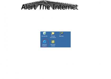 Alert The Internet