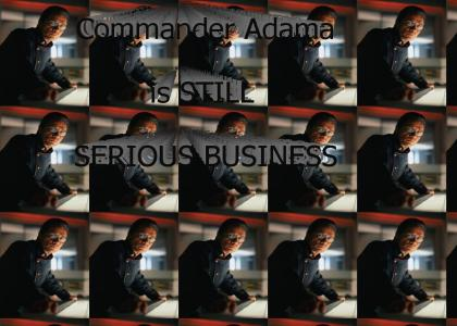 Adama Is Serious Business: Part II