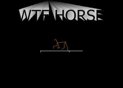 WTF HORSE