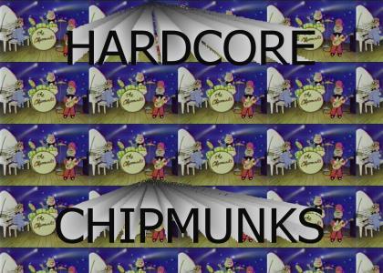 Hardcore Chipmunks