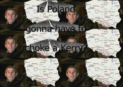 Is Poland gonna have to choke a kerry?