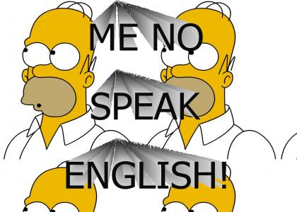 ME NO SPEAK ENGLISH
