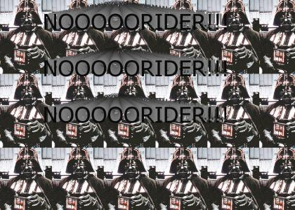 Darth Vader - NOOOOORider!!!