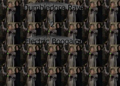 Dumbledore Rave 2: Electric Boogaloo