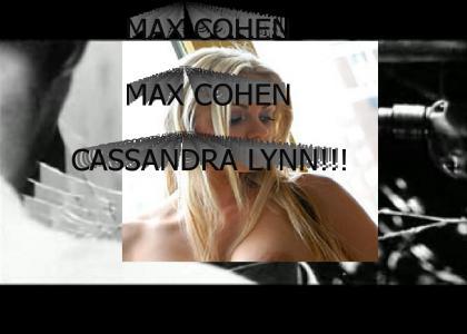 Max Cohen loves Cassandra Lynn
