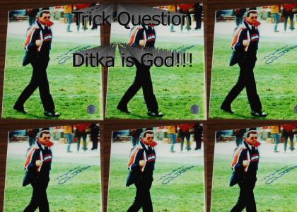 Ditka or God?
