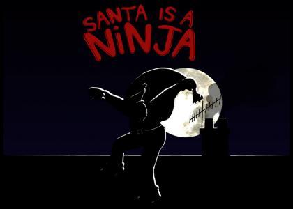 Santa is a ninja!!
